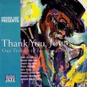 Arkadia Jazz All-Stars: Thank You, Joe! (Our Tribute to Joe Henderson)